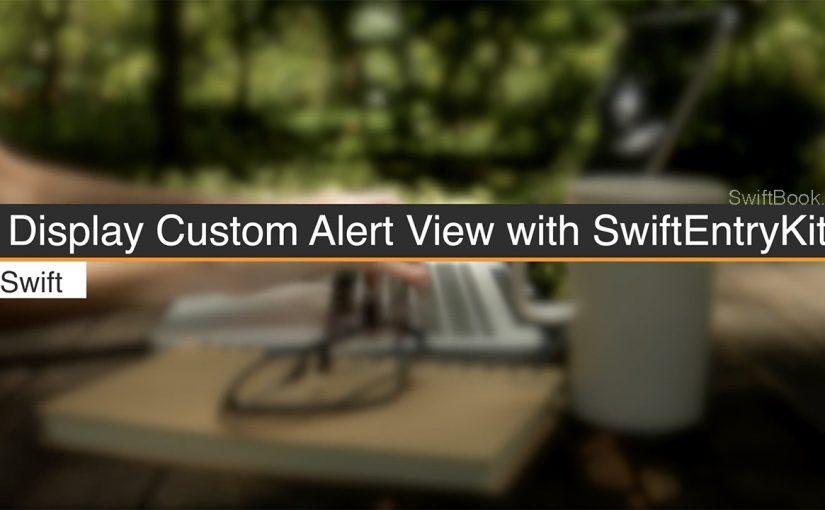 Display Custom Alert View with SwiftEntryKit