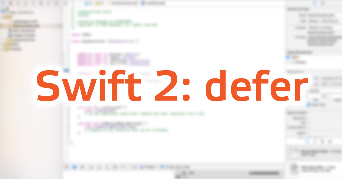 Swift 2: defer